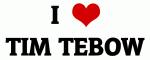 I Love TIM TEBOW