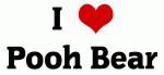 I Love Pooh Bear