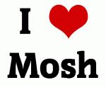 I Love Mosh