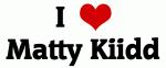 I Love Matty Kiidd