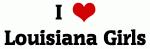 I Love Louisiana Girls
