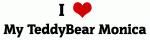 I Love My TeddyBear Monica