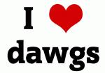 I Love dawgs