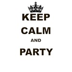 KEEP CALM AND PARTY