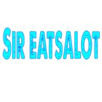 SIR EATSALOT