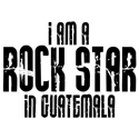 Rock Star In Guatemala T-shirts