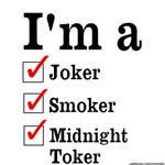 Joker, Smoker, Toker