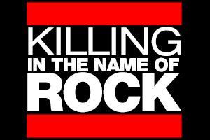 Killing in the name of...