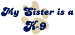 <strong>M</strong>y Sister: K-<strong>9</strong>