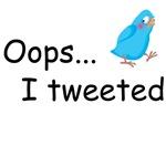 Oops  I Tweeted