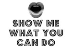 Show Me What You Can Do