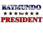 RAYMUNDO for president