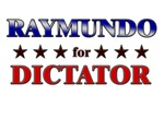 RAYMUNDO for dictator