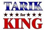 TARIK for king