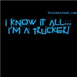 I KNOW IT ALL... I'M A TRUCKER!