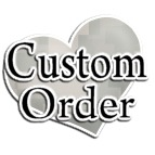 Custom Orders