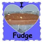 I LOVE FUDGE