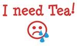 I need Tea !
