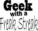 Geek With A Freak Streak Design