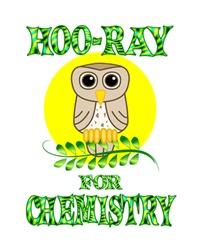 <b>HOO-RAY FOR CHEMISTRY</b>