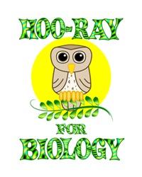 <b>HOO-RAY FOR BIOLOGY</b>