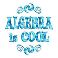 <b>ALGEBRA IS COOL</b>