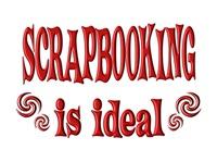 <b>SCRAPBOOKING IS IDEAL</b>
