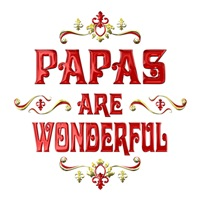 <b>PAPAS ARE WONDERFUL</b>