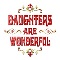 <b>DAUGHTERS ARE WONDERFUL</b>