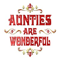 <b>AUNTIES ARE WONDERFUL</b>