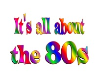 <b>ALL ABOUT the 80s</b>