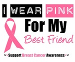 I Wear Pink (Best Friend) Breast Cancer T-Shirts