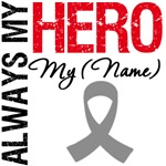 Always My Hero Brain Cancer Shirts & Gifts