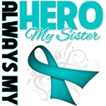 Ovarian Cancer Always My Hero - Sister