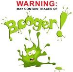 Warning: Booger!