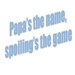 Papa's the name