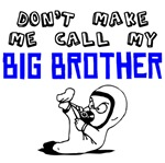 Don't Make Me Call My Big Brother