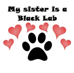 My Sister Is A Black Lab
