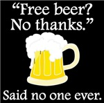 Said No One Ever: Free Beer