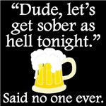 Said No One Ever: Let's Get Sober As Hell
