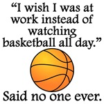 Said No One Ever: Watching Basketball All Day