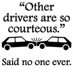 Said No One Ever: Other Drivers