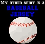 My Other Shirt Is A Baseball Jersey