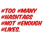 Too Many Hashtags Not Enough Likes