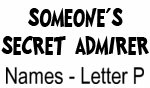 Secret Admirer: Names - Letter P