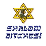 Shalom Bitches!