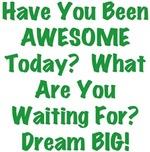 Be AWESOME Dream BIG Design