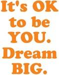 be YOU Dream BIG Design