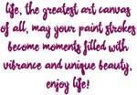 Greatest Art Canvas of All Enjoy Life! Design