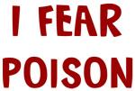 I Fear POISON